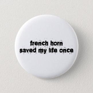 フレンチ・ホルンは私の生命を一度救いました 5.7CM 丸型バッジ