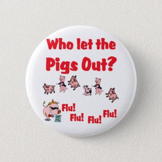 ブタのインフルエンザ-だれがブタを放ちましたか。  インフルエンザのインフルエンザのインフルエンザの 缶バッジ