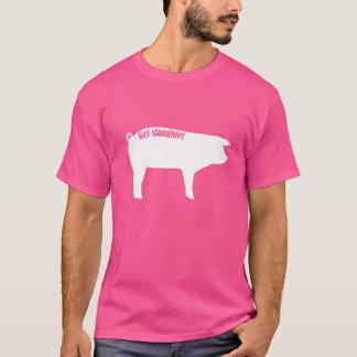 ブタは屠殺されて得ます Tシャツ