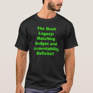 ブッシュの遺産: 一致の欠損!! Tシャツ