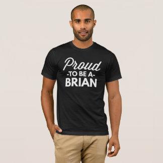 ブライアンがあること誇りを持った Tシャツ