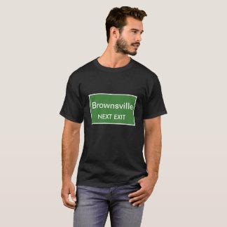 ブラウンズヴィルの次の出口の印 Tシャツ