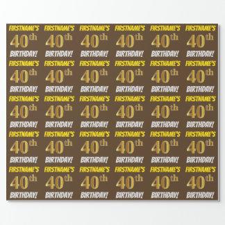 """ブラウン、のどまたは模造金ゴールド、""""第40誕生日"""" ラッピングペーパー"""
