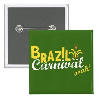 ブラジルのカーニバルのooah! 5.1cm 正方形バッジ