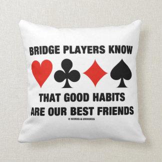 ブリッジ・プレーヤーはよい習慣の親友を知っています クッション