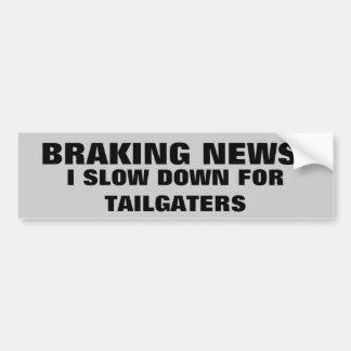 ブレーキがかかる(破損の)ニュース: Tailgatersのための減速 バンパーステッカー