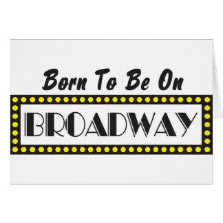 ブロードウェイであるために生まれて下さい カード