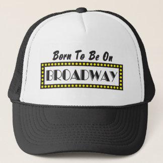 ブロードウェイであるために生まれて下さい キャップ