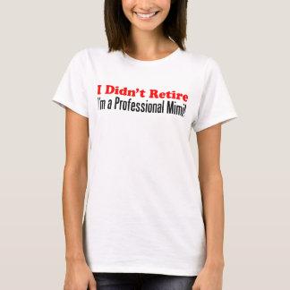 プロフェッショナルをMimi退職させませんでした Tシャツ