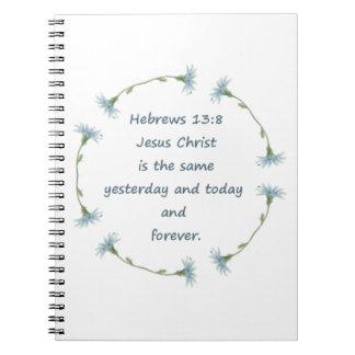 ヘブライ13:8イエス・キリストは同じ聖書の聖なる書物、経典です ノートブック
