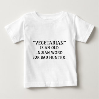 ベジタリアンは悪いハンターのための古いインドの単語です ベビーTシャツ