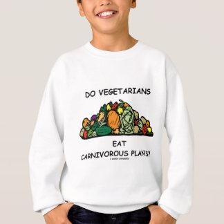 ベジタリアンは食虫植物を食べますか。 (ユーモア) スウェットシャツ
