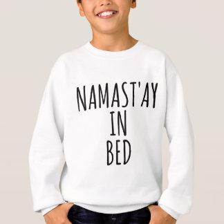 ベッドのおもしろいな人のTシャツのNamast'ay スウェットシャツ