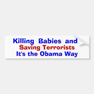 ベビーを殺し、テロリストを救って、それはt…です バンパーステッカー
