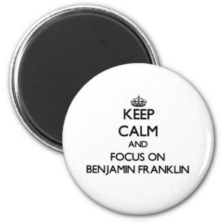 ベンジャミン・フランクリンの平静そして焦点を保って下さい マグネット