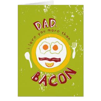 ベーコンの父の日カードよりもっと愛して下さい グリーティングカード