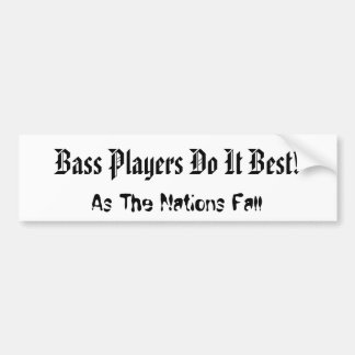 ベース奏者は最も最高のなそれをします! バンパーステッカー