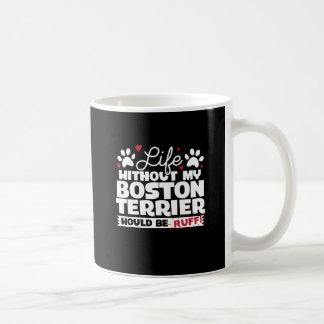 ボストン私のテリアのない生命はエリマキシギです コーヒーマグカップ