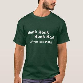 ポルカ- T --を愛したら警笛を鳴らして下さい Tシャツ