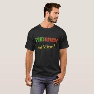 ポルトガル語および私はそれを知っています Tシャツ