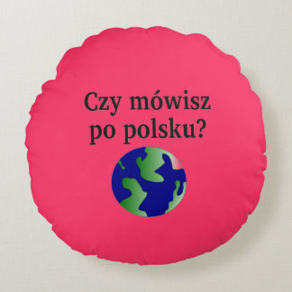 ポーランド語を話しますか。 ポーランド語。 地球を使って ラウンドクッション
