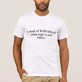 マイル高い$100の手形の積み重ねは63 1つのtril…です tシャツ