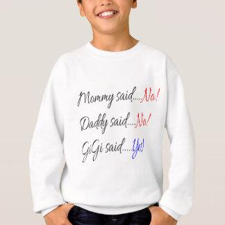 ママは、お父さん断りました、Gigi賛成しました断りました スウェットシャツ