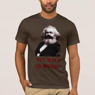 マルクス: 働くことを戻って下さい! Tシャツ