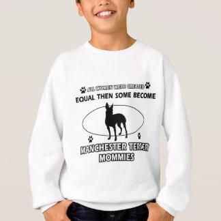 マンチェスターテリアのお母さんのデザイン スウェットシャツ