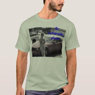ミハエルのサイン無し、お願いします! Tシャツ