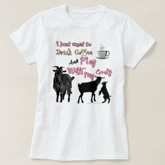 ヤギは|コーヒーを飲み及びヤギと遊びたいと思います Tシャツ