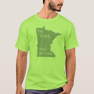 ライムグリーンYa、本当に、Betcha -誇りを持ったなMinnesotan Tシャツ