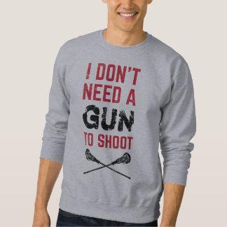 ラクロス、私は銃が撃つことを必要としません スウェットシャツ
