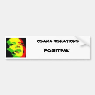 ラスタオバマのオバマの振動…、陽性! バンパーステッカー