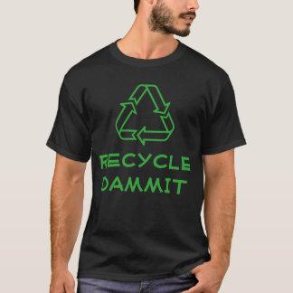 """""""リサイクルDammit""""のTシャツ Tシャツ"""
