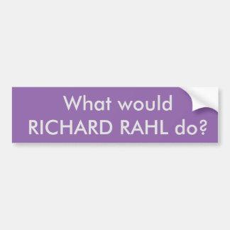 リチャード何をRahlはしますか。 バンパーステッカー