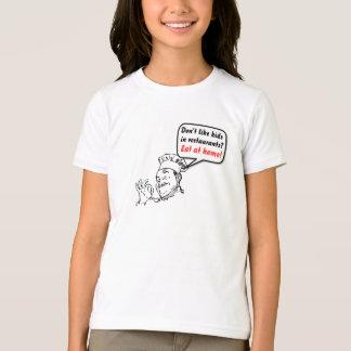 レストランの子供を好まないで下さいか。 Tシャツ