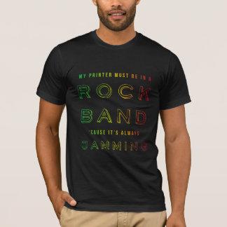 ロック・バンドの私のプリンター Tシャツ