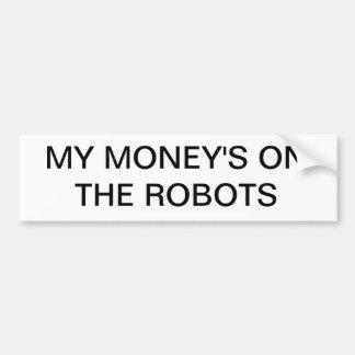 ロボットの私のお金 バンパーステッカー