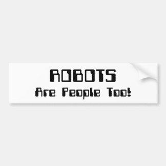 ロボットは人々ですも! バンパーステッカー