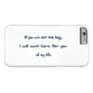 ロマンチックな引用文-余りに長くなければ、私は… BARELY THERE iPhone 6 ケース