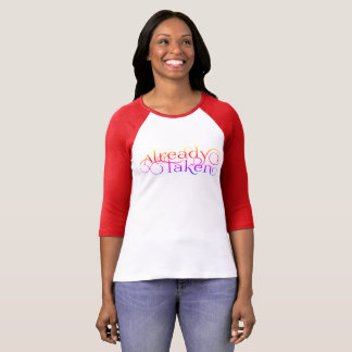 """ロマンチックな""""既に取られた""""女性 Tシャツ"""