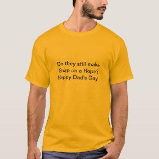 ロープの石鹸か。 幸せなパパの日! Tシャツ