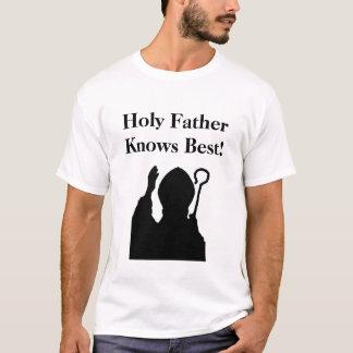 ローマ法王はベストを知っています! Tシャツ