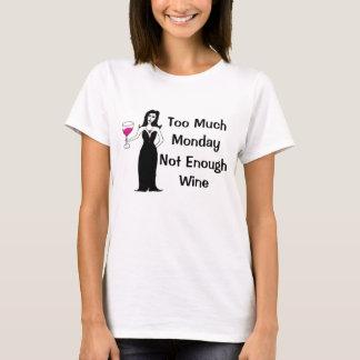 ワインの口やかましい女たくさんの月曜日十分なワインではなく Tシャツ