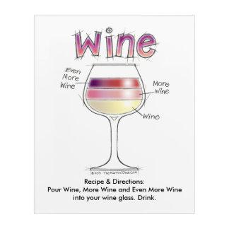 ワイン、より多くのワイン、さらにワイン アクリルウォールアート