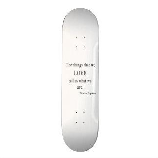 ヴィンテージのアクィナス愛感動的な引用文/引用文 スケートボードデッキ