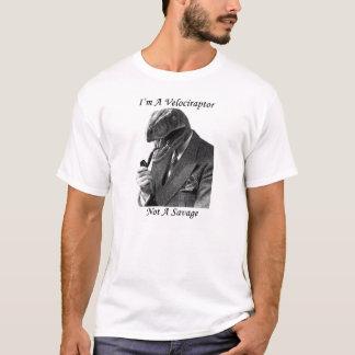 ヴェロキラプトルのティー! 私は野蛮でよいではないです! Tシャツ