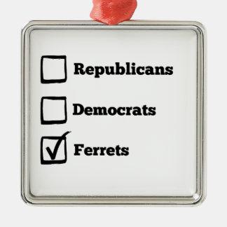 一突きのフェレット! 政治選挙のフェレットのプリント メタルオーナメント