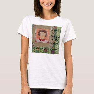 丁寧凝視するため!: お母さんはシリーズTを言いました Tシャツ